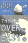 Jasper Fforde - The Big Over Easy