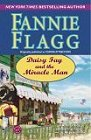 Fannie Flagg - Daisy Fay and the Miracle Man