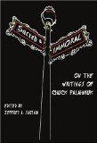 Sacred and Immoral: On the Writings of Chuck Palahniuk, by Jeffrey A. Sartain